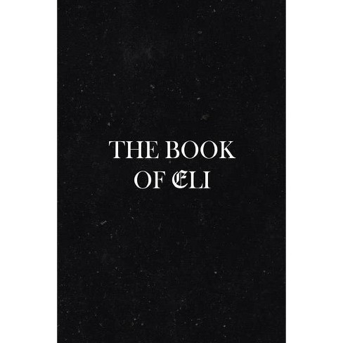 The Book Of Eli - by  Elijah Felix (Paperback) - image 1 of 1