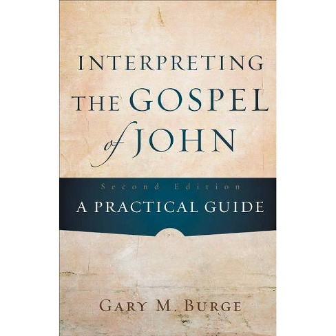 Interpreting the Gospel of John - 2nd Edition by  Gary M Burge (Paperback) - image 1 of 1