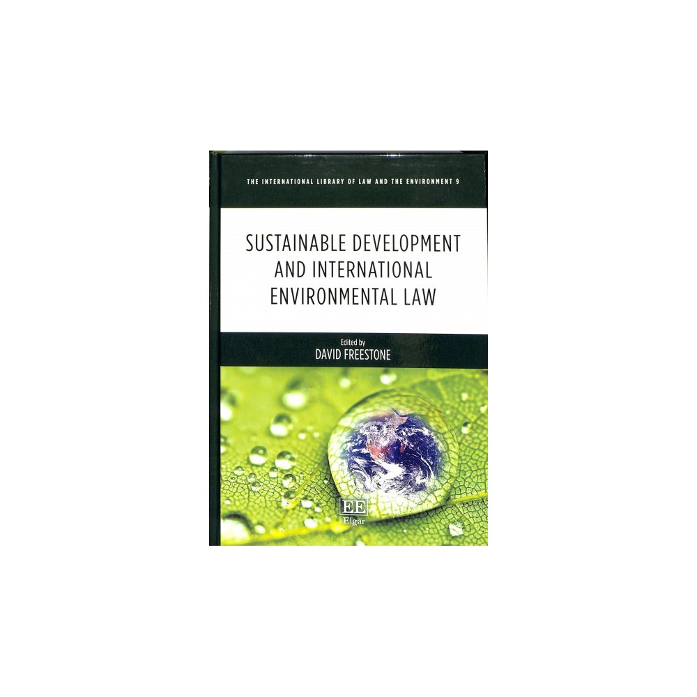 Sustainable Development and International Environmental Law - (Hardcover)