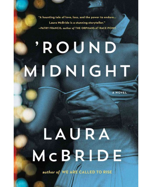 Round Midnight -  by Laura McBride (Hardcover) - image 1 of 1