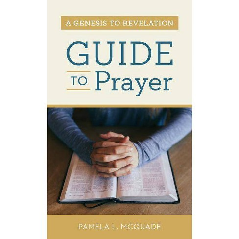 Genesis to Revelation Guide to Prayer - by  Pamela L McQuade (Paperback) - image 1 of 1
