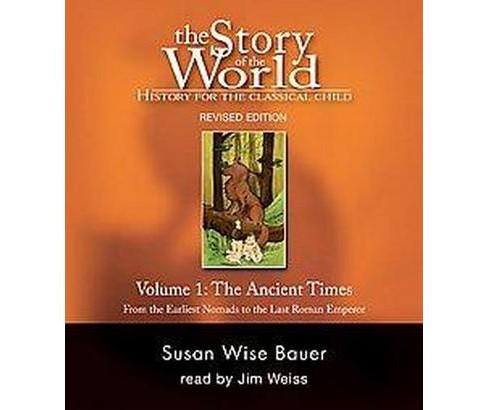 Story of the World : Ancient Times, from the Earliest Nomads to the Late Roman Empire (Revised) - image 1 of 1