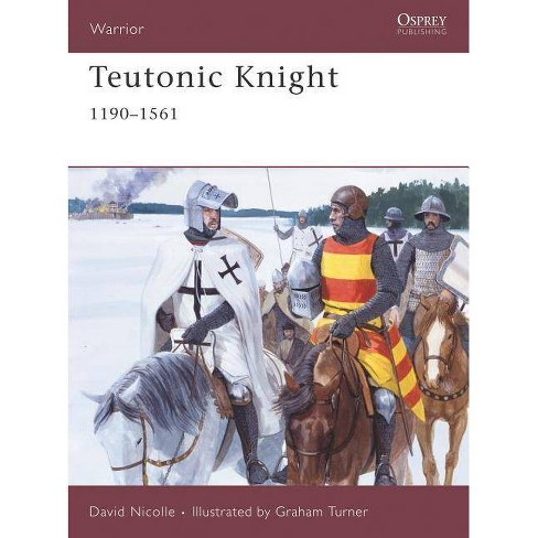 Teutonic Knight - (Warrior) by  David Nicolle (Paperback) - image 1 of 1
