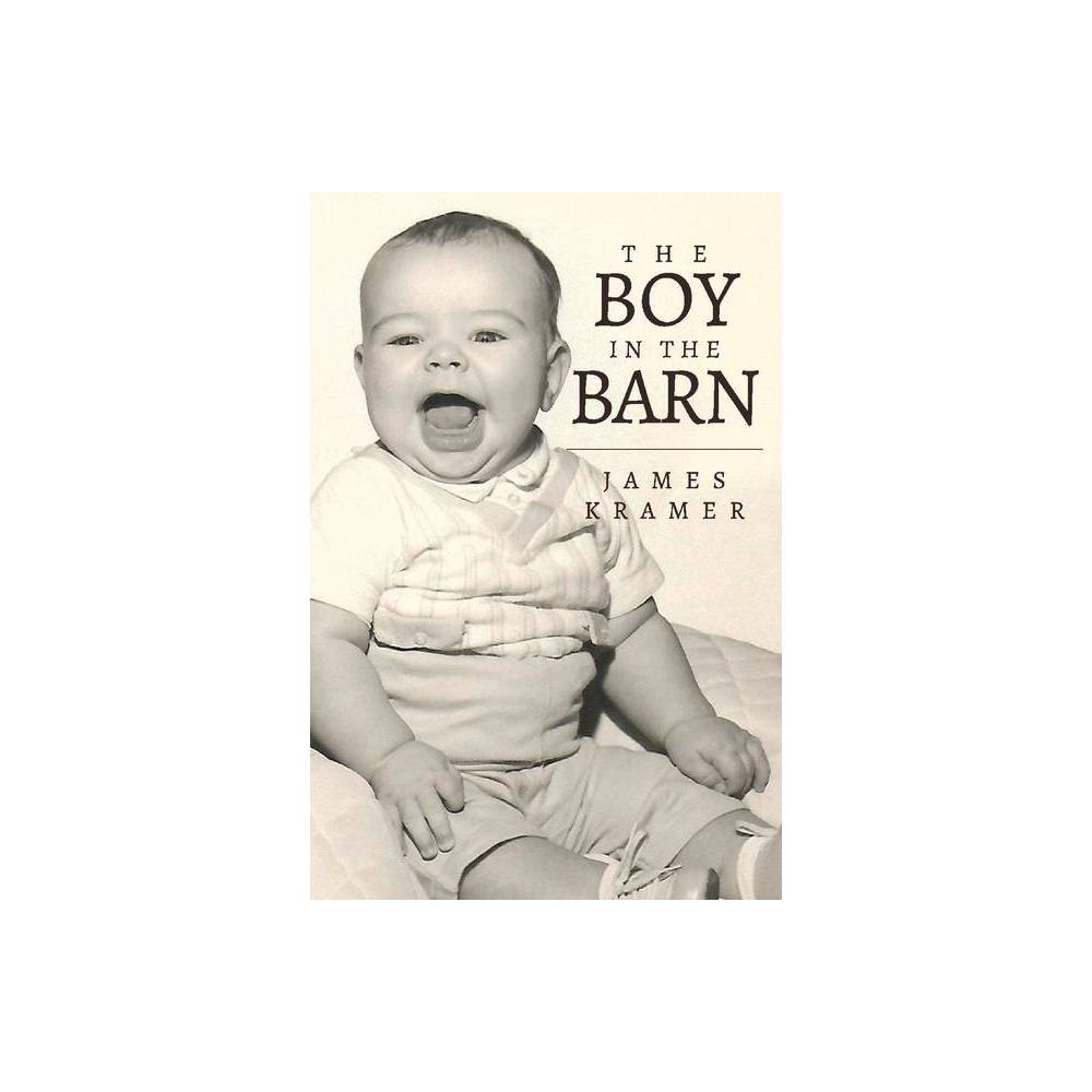 The Boy In The Barn By James Kramer Paperback