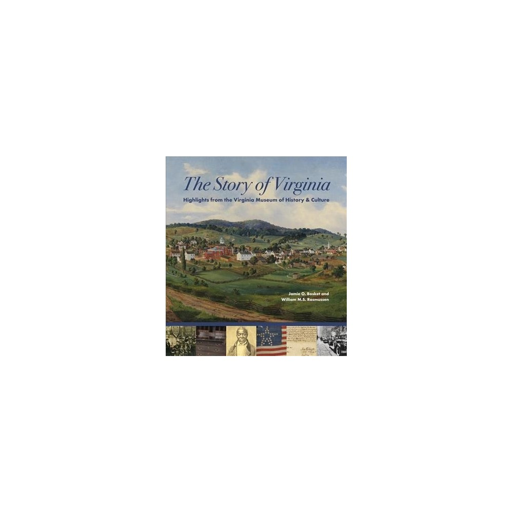 Story of Virginia : Highlights from the Virginia Museum of History & Culture - (Hardcover)