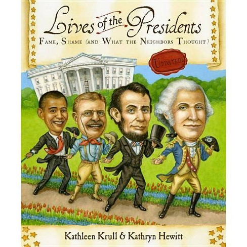 Lives of the Presidents - (Lives of . . .) by  Kathleen Krull (Hardcover) - image 1 of 1