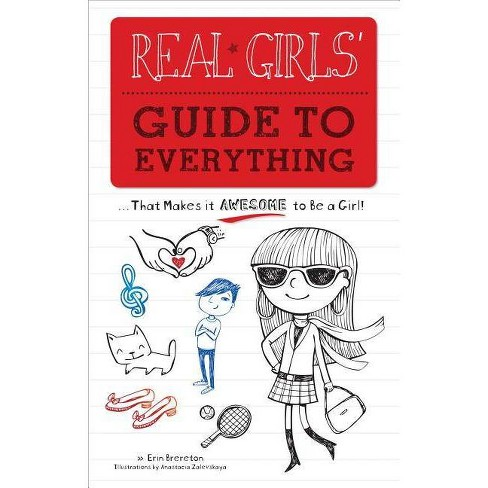 Real Girls' Guide to Everything - by  Erin Bereton (Paperback) - image 1 of 1