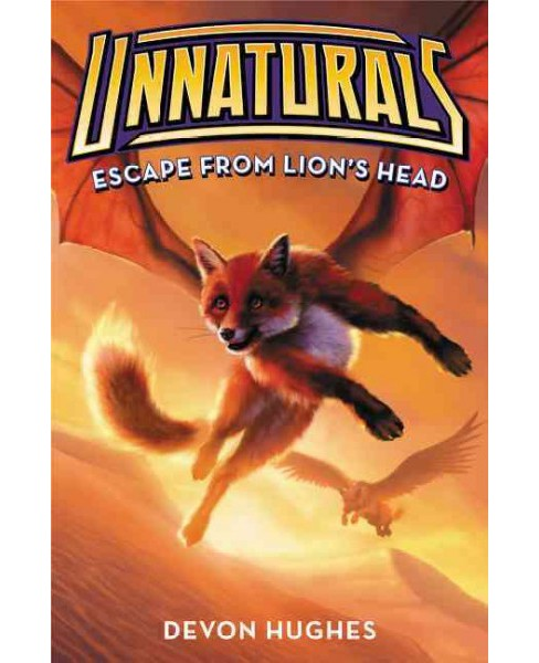Escape from Lion's Head -  (Unnaturals) by Devon Hughes (Hardcover) - image 1 of 1