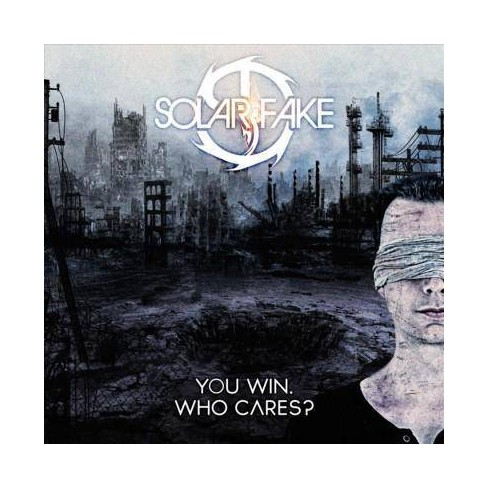 Solar Fake - You Win. Who Cares? (CD) - image 1 of 1