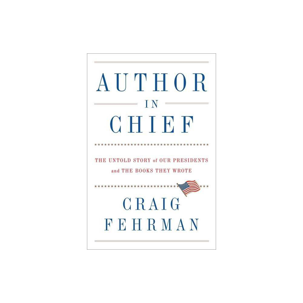 Author In Chief By Craig Fehrman Hardcover