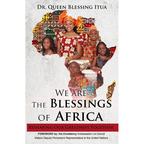 We Are The Blessings Of Africa - by  Queen Blessing Itua (Paperback) - image 1 of 1