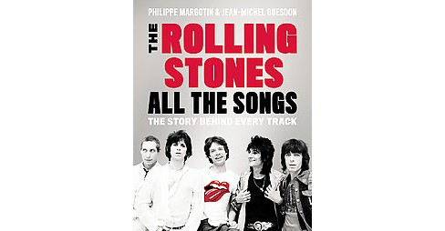 Rolling Stones All the Songs : The Story Behind Every Track (Hardcover) (Philippe Margotin & Jean-michel - image 1 of 1