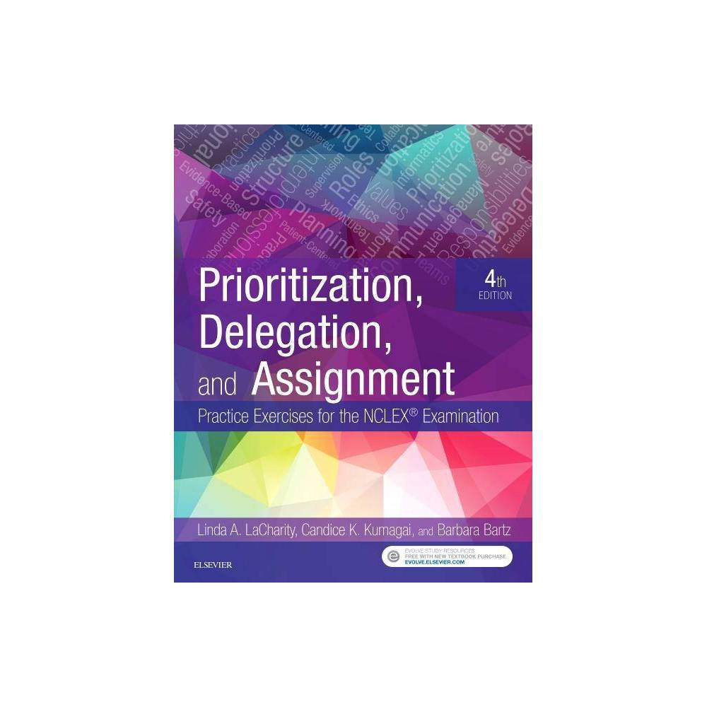 Prioritization Delegation And Assignment 4th Edition By Linda A Lacharity Candice K Kumagai Barbara Bartz Paperback