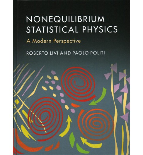 Nonequilibrium Statistical Physics : A Modern Perspective (Hardcover) (Roberto Livi & Paolo Politi) - image 1 of 1
