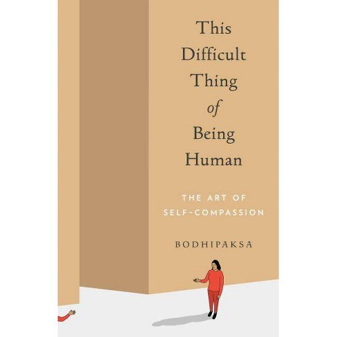 This Difficult Thing of Being Human - by  Bodhipaksa (Paperback) - image 1 of 1