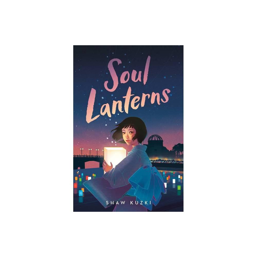Soul Lanterns By Shaw Kuzki Hardcover
