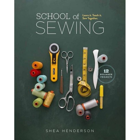 School of Sewing - by  Shea Henderson (Paperback) - image 1 of 1