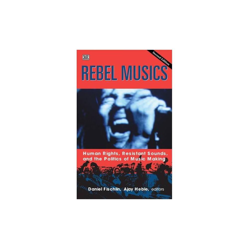 Rebel Musics - by Daniel Fischlin (Hardcover)