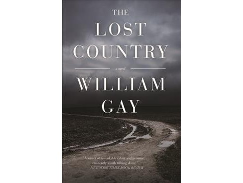 Lost Country -  by William Gay (Hardcover) - image 1 of 1