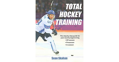 Total Hockey Training (Paperback) (Sean Skahan) - image 1 of 1