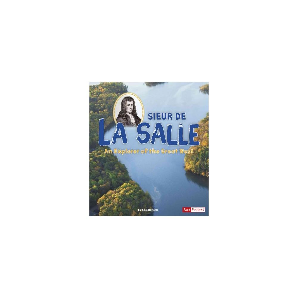 Sieur De La Salle : An Explorer of the Great West (Paperback) (Amie Hazleton)
