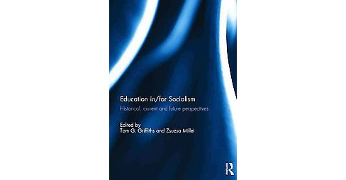 Education In/For Socialism : Historical, Current and Future Perspectives (Hardcover) - image 1 of 1