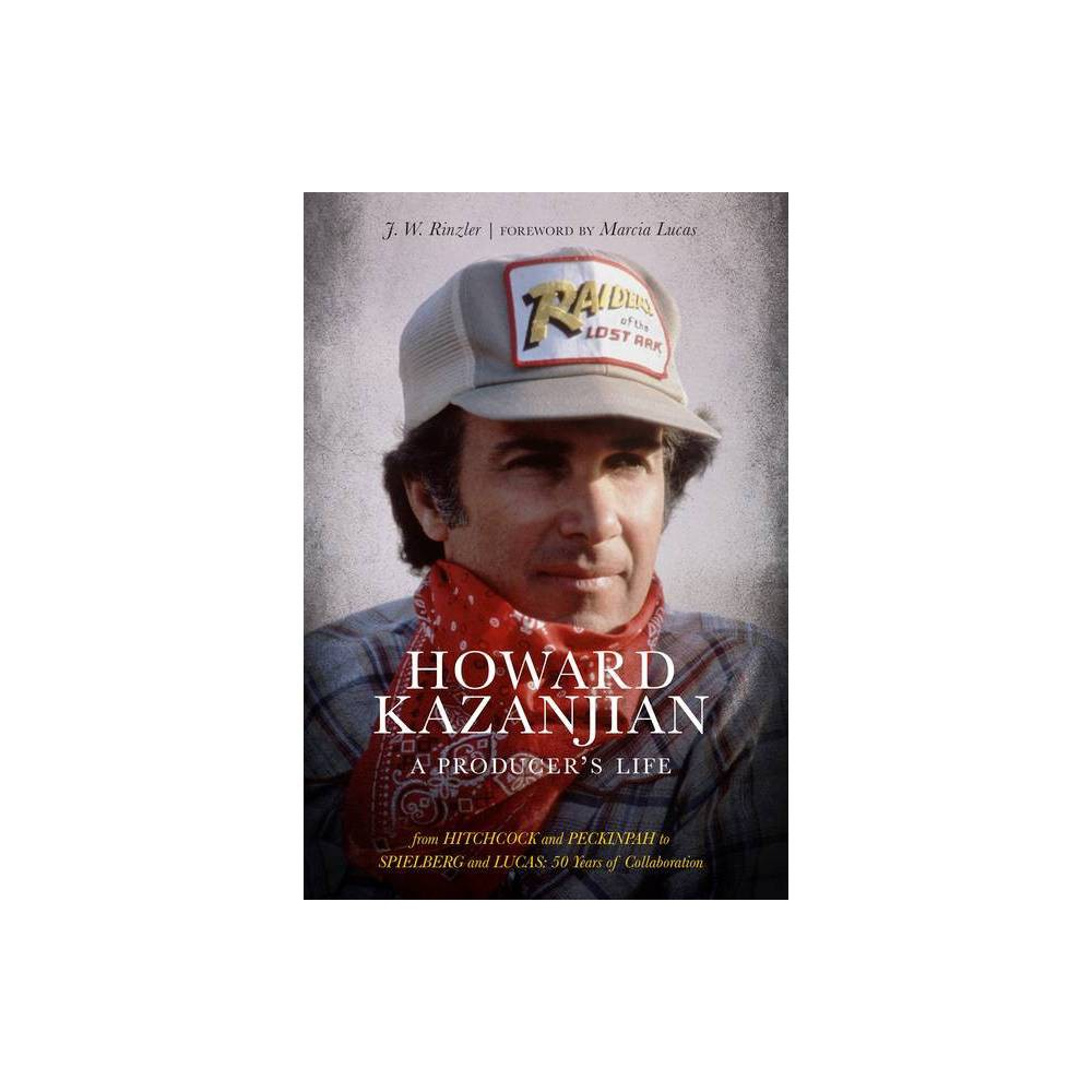 Howard Kazanjian By J W Rinzler Hardcover
