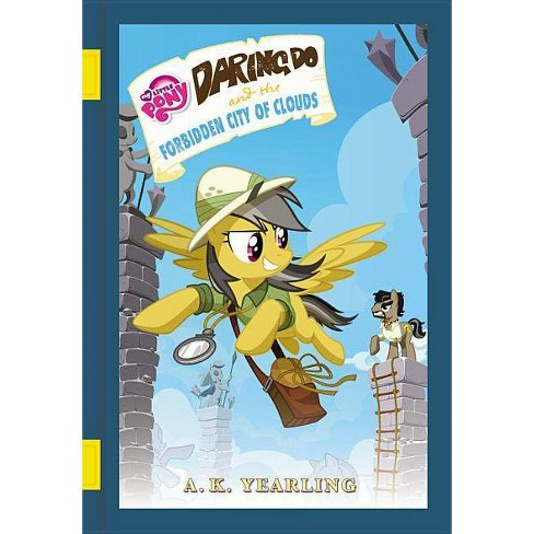 My Little Pony: Daring Do and the Forbidden City of Clouds - (Daring Do Adventure Collection) - image 1 of 1