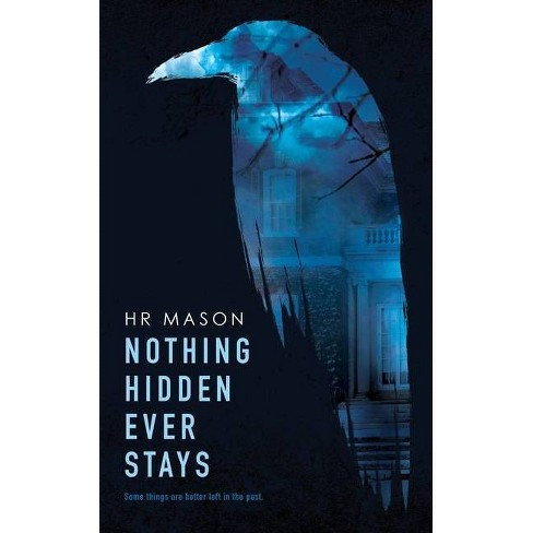 Nothing Hidden Ever Stays - by  Hr Mason (Paperback) - image 1 of 1