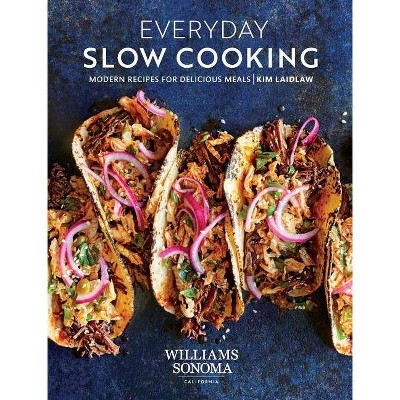 Everyday Slow Cooking - by Kim Laidlaw (Hardcover)