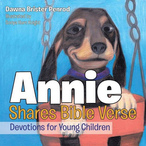Annie Shares Bible Verse - by  Dawna Brister Penrod (Paperback) - image 1 of 1