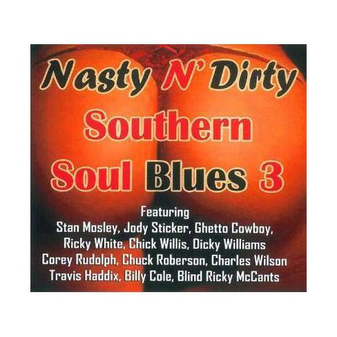 Various - Nasty N' Dirty Southern Soul Blues: Vol. 3 (CD) - image 1 of 1