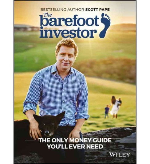 Barefoot Investor : The Only Money Guide You'll Ever Need -  by Scott Pape (Paperback) - image 1 of 1