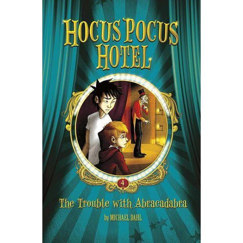 The Trouble with Abracadabra - (Hocus Pocus Hotel) by  Michael Dahl (Hardcover) - image 1 of 1