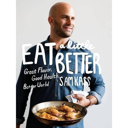 Eat a Little Better - by  Sam Kass (Hardcover) - image 1 of 1