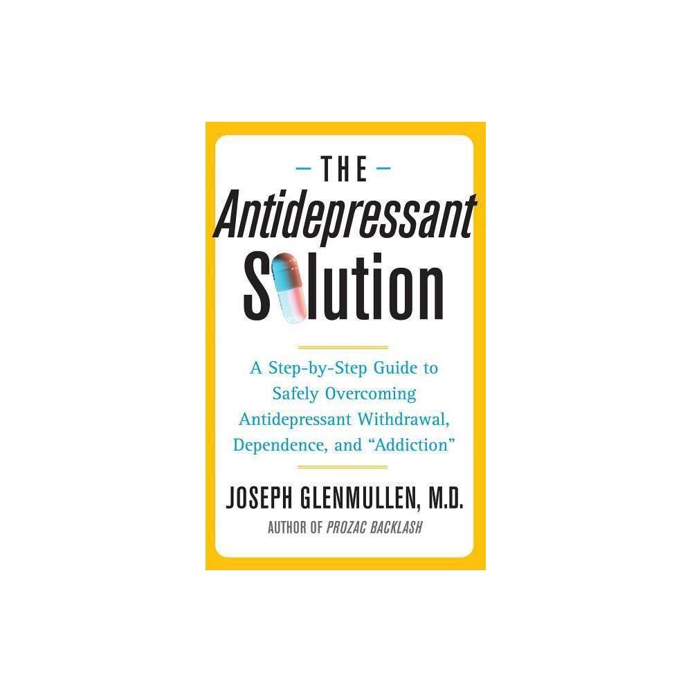 The Antidepressant Solution By Joseph Glenmullen Paperback
