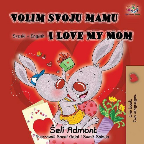Volim svoju mamu I Love My Mom (Latin Alphabet) - (Serbian English  Bilingual Collection) 2 Edition