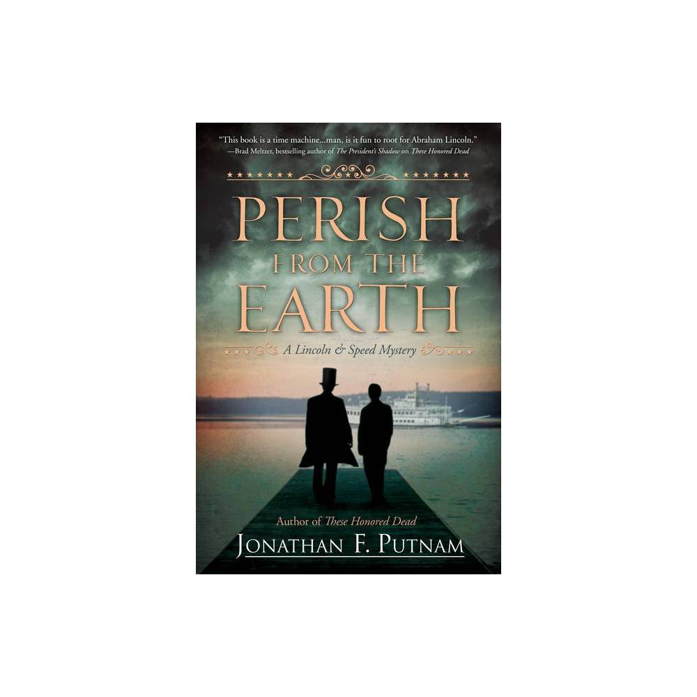 Perish From The Earth Lincoln And Speed Mystery By Jonathan F Putnam Paperback