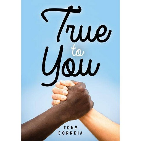True to You - (Lorimer Real Love) by  Tony Correia (Hardcover) - image 1 of 1