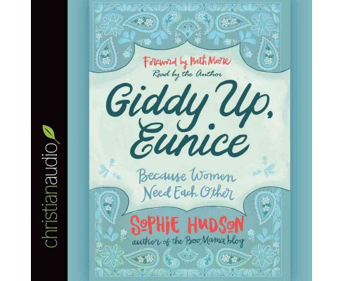 Giddy Up, Eunice : Because Women Need Each Other (Unabridged) (CD/Spoken Word) (Sophie Hudson) - image 1 of 1