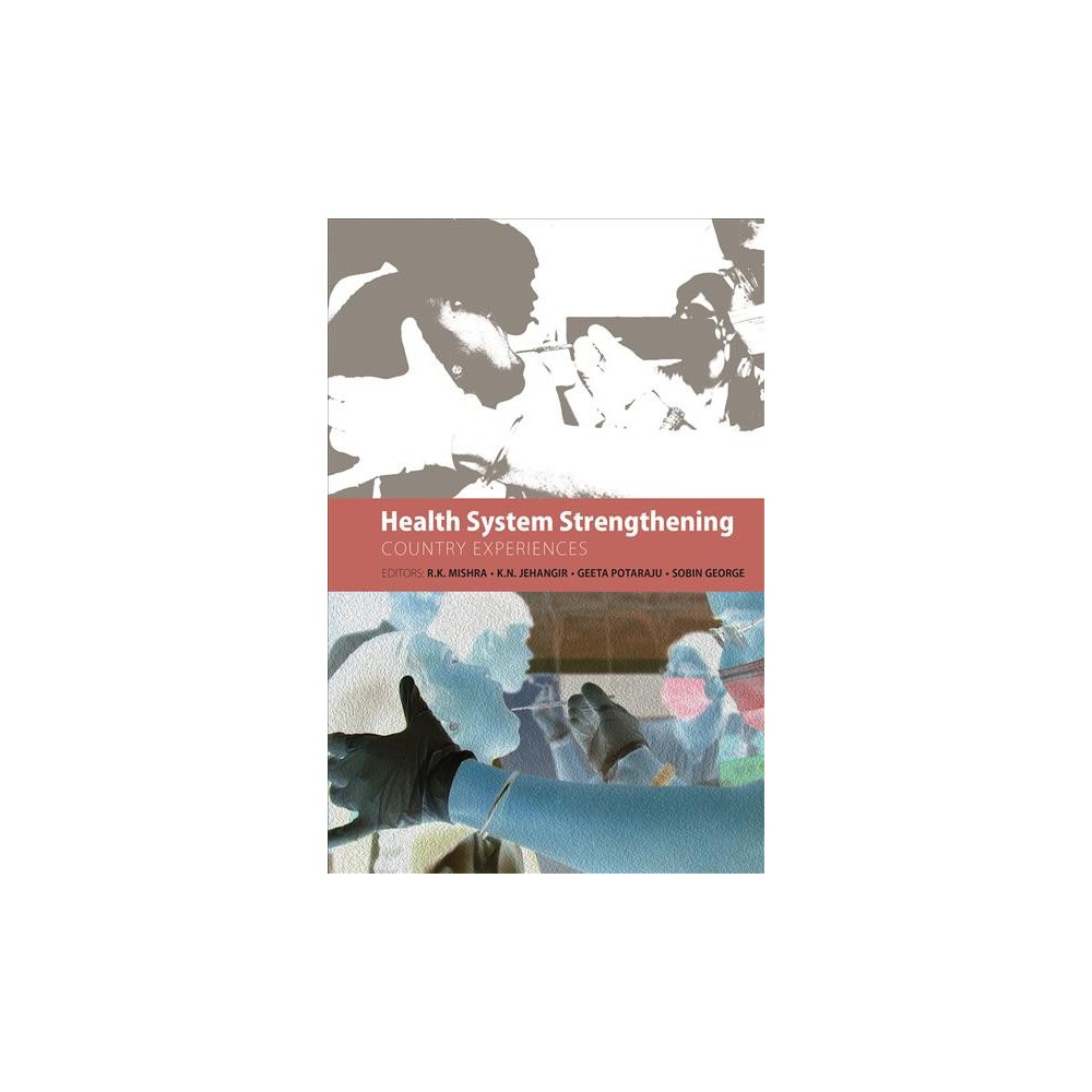 Health System Strengthening : Country Experiences (Hardcover)