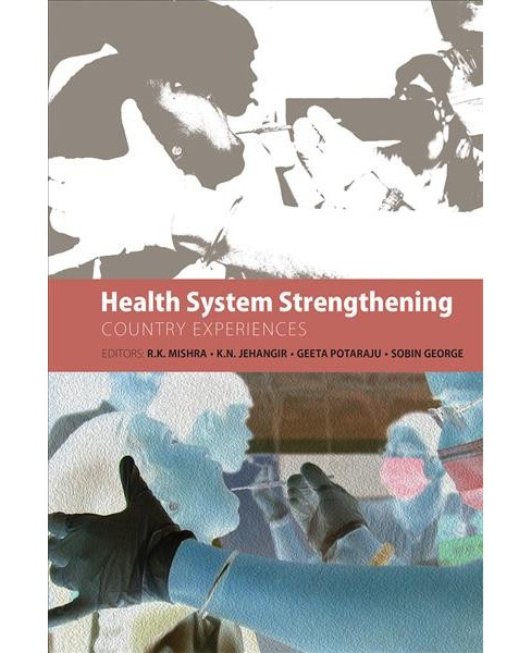 Health System Strengthening : Country Experiences (Hardcover) - image 1 of 1