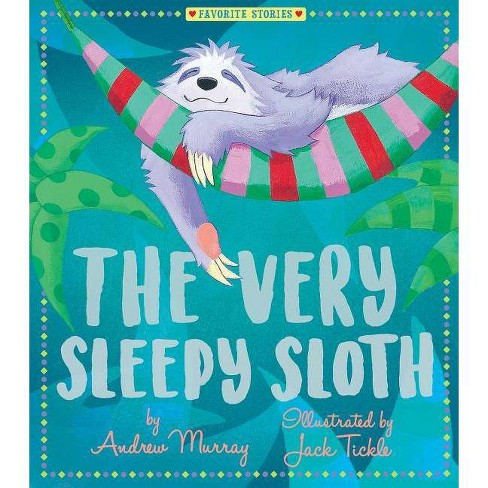The Very Sleepy Sloth - (Favorite Stories) by  Andrew Murray (Hardcover) - image 1 of 1