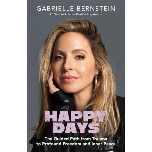 Happy Days - by  Gabrielle Bernstein (Hardcover) - image 1 of 1