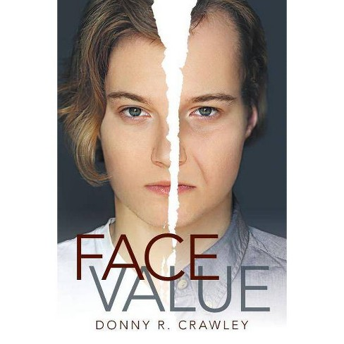 Face Value - by  Donny R Crawley (Paperback) - image 1 of 1