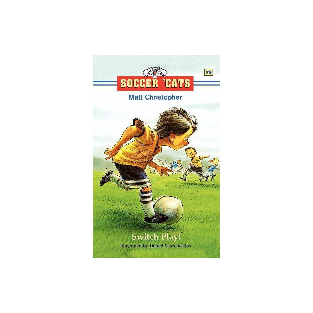 Switch Play Soccer Cats Paperback By Matt Christopher Paperback