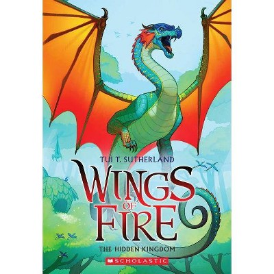 The Hidden Kingdom - (Wings of Fire) by Tui T Sutherland (Paperback)
