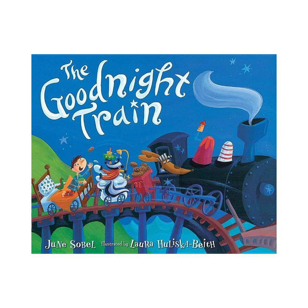 The Goodnight Train By June Sobel Hardcover