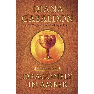 Dragonfly in Amber (25th Anniversary Edition) - (Outlander) by  Diana Gabaldon (Hardcover)