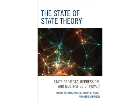 State of State Theory : State Projects, Repression, and Multi-Sites of Power -  (Hardcover) - image 1 of 1